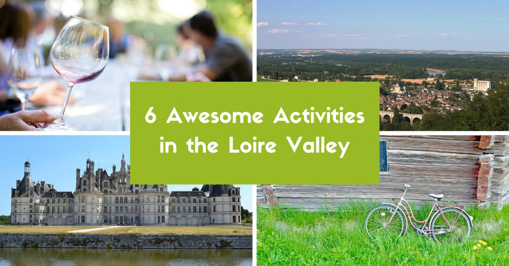 6 Awesome Activities in the Loire Valley Header